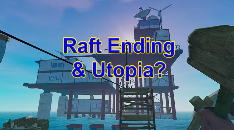 Raft Ending