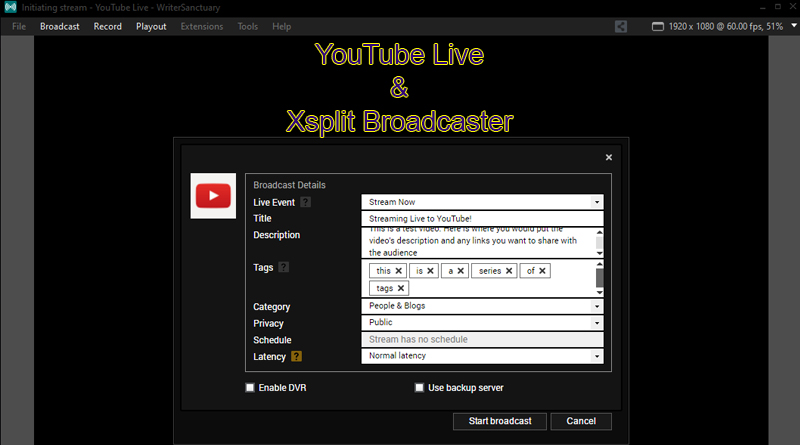 xsplit Broadcaster YouTube Live