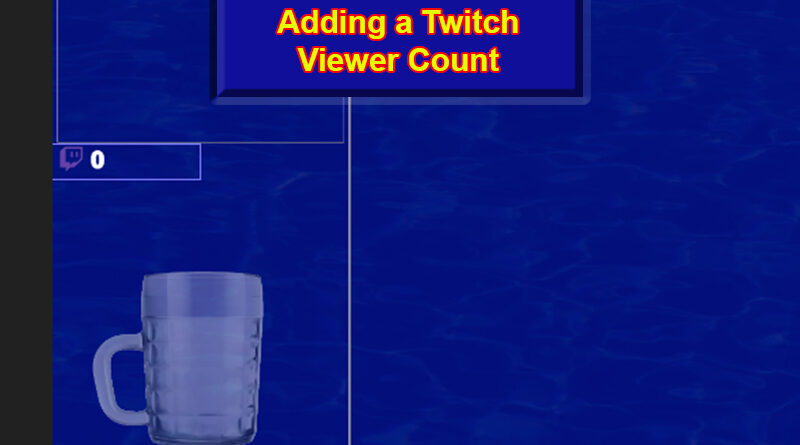 Twitch Viewer Count XSplit