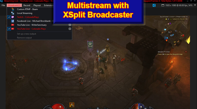 Multistream with XSplit Broadcaster