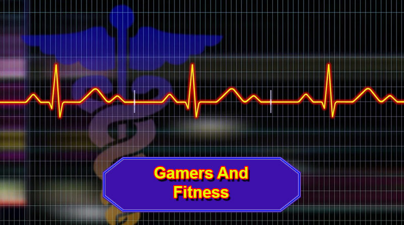 Gamers and Fitness